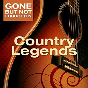 Gone But Not Forgotten: Country Legends
