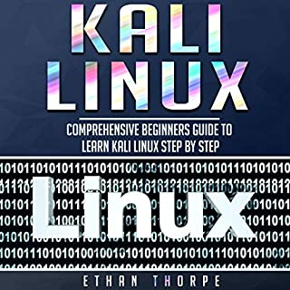 Kali Linux: Comprehensive Beginners Guide to Learn Kali Linux Step by Step audiobook cover art