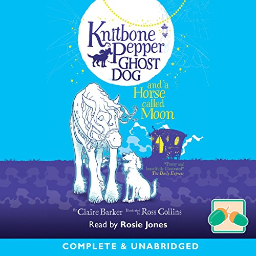 Knitbone Pepper Ghost Dog and a Horse Called Moon cover art