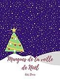 Mangues de la veille Du Noël: Histoire de Noël (Histoires Des Enfants Pour Le Noël)