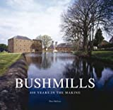 Bushmills: Four Hundred Years in the Making