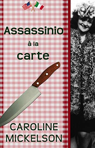 Assassinio à la carte: Gialli storici (Sophia Mancini ~ Gialli a Little Italy Vol. 1)