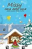 Missy cane della neve: detta anche Misto Fritto (Italian Edition)