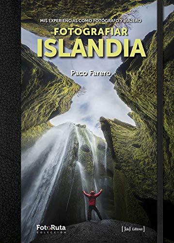 fotografiar islandia: Mis experiencias como fotógrafo y viajero: 31 (FotoRuta)