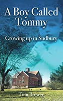 A Boy Called Tommy: Growing up in Sudbury