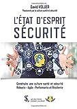 L'ÉTAT D'ESPRIT SÉCURITÉ - Construire une culture santé et sécurité Robuste - Agile - Performante et Résiliente