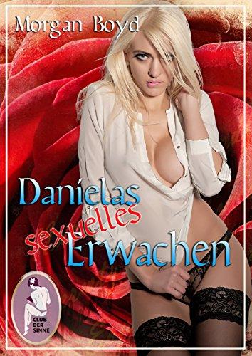 Danielas sexuelles Erwachen