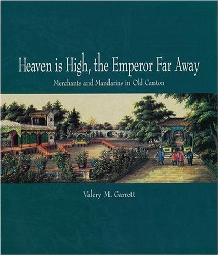 Hot Sale Heaven is High and the Emperor Far Away: Old Guangzhou and China Trade