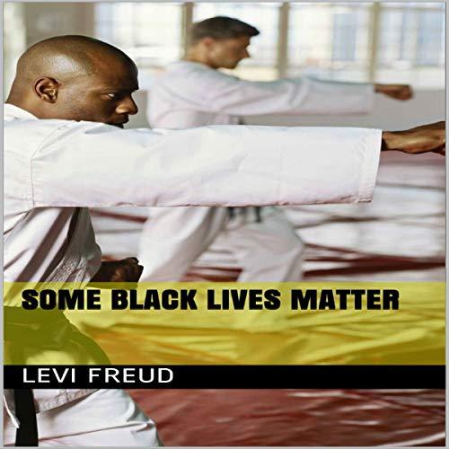 Some Black Lives Matter audiobook cover art
