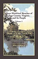 Short Historical Sketches of Page County, Virginia, and Its People: Volume 2