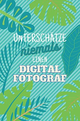 Unterschätze niemals einen Digitalfotograf: Notizbuch inkl. Kalender 2021 | Das perfekte Geschenk für Männer, die Digital fotografieren | Geschenkidee | Geschenke