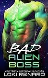 Bad Alien Boss: An Alien Abduction Sci Fi Romance (Royal Aliens)