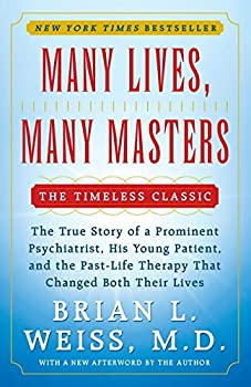 Paperback Many Lives, Many Masters: The True Story of a Prominent Psychiatrist, His Young Patient, and the Past-Life Therapy That Changed Both Their Lives Book