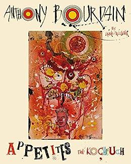 Appetites: Ein Kochbuch (German Edition) by [Anthony Bourdain]