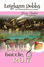 Bake, Battle & Roll (Lexy Baker Cozy Mystery Series Book 6)