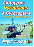 Autogyros, Gyroplanes and Gyrocopters: Same Aircraft - Different Names