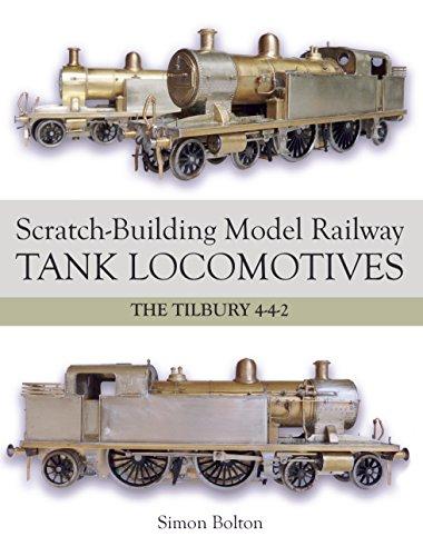 Scratch-Building Model Railway Tank Locomotives: The Tilbury 4-4-2 (English Edition)