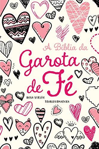 A Bíblia da Garota de Fé - NVT - Corações