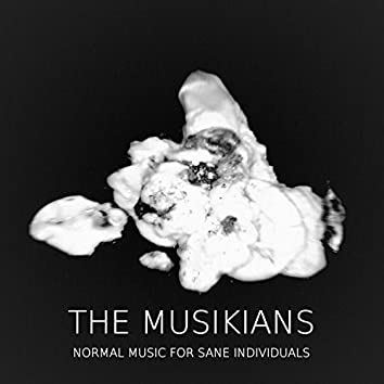 Normal Music for Sane Individuals