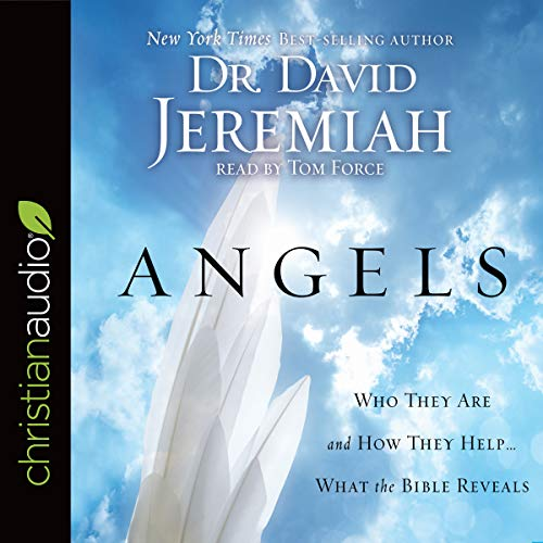 Angels     Who They Are and How They Help - What the Bible Reveals              By:                                                                                                                                 Dr. David Jeremiah                               Narrated by:                                                                                                                                 Tom Force                      Length: 7 hrs and 19 mins     28 ratings     Overall 4.6