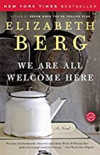 [We Are All Welcome Here: A Novel] [By: Berg, Elizabeth] [April, 2007]