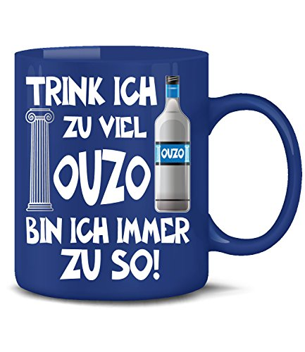 Golebros Trink ich zuviel Ouzo Bin ich Immer zu so 4924 Grieche Griechenland Greece Tasse Becher Kaffeetasse Kaffeebecher Spruch Geschenke Geburtstag Geschenk