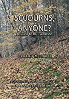 Sojourns, Anyone?: A Guide To Rejuvenation