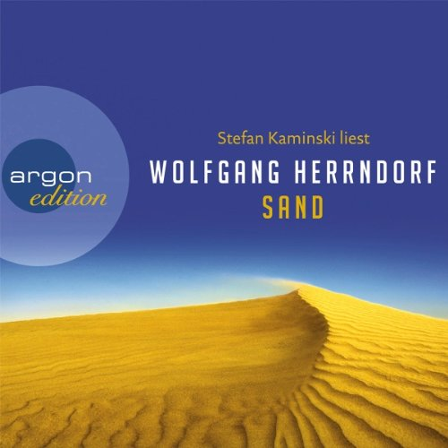 Sand                   By:                                                                                                                                 Wolfgang Herrndorf                               Narrated by:                                                                                                                                 Stefan Kaminski                      Length: 13 hrs and 28 mins     1 rating     Overall 5.0