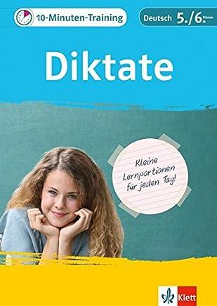 Klett 10inutenTraining Deutsch Rechtschreibung Diktate 56 Klasse Kleine Lernportionen für jeden Tag by