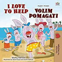 I Love to Help (English Croatian Bilingual Book for Kids) (English Croatianbilingual Collection)