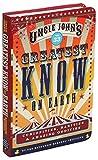 Uncle John's Greatest Know on Earth Bathroom Reader: Curiosities, Rarities & Amazing Oddities (33) (Uncle John's...