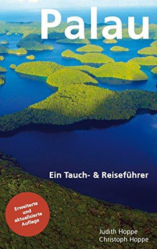 Palau: Ein Tauch- & Reiseführer