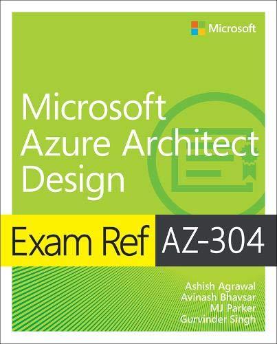 Exam Ref AZ-304 Microsoft Azure Architect Design