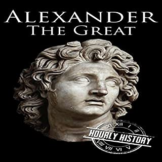 Alexander the Great: A Life from Beginning to End cover art