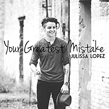 Your Greatest Mistake