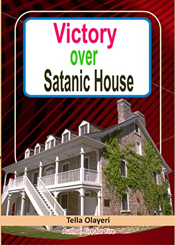 Victory over Satanic House Part One: Ridding Your Home Of Spiritual Darkness (English Edition)