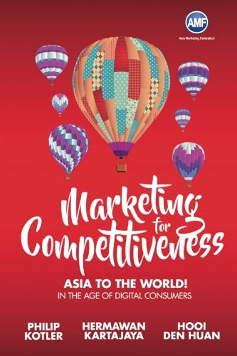 転用インドサバントMarketing for Competitiveness: Asia to the World! In the Age of Digital Consumers
