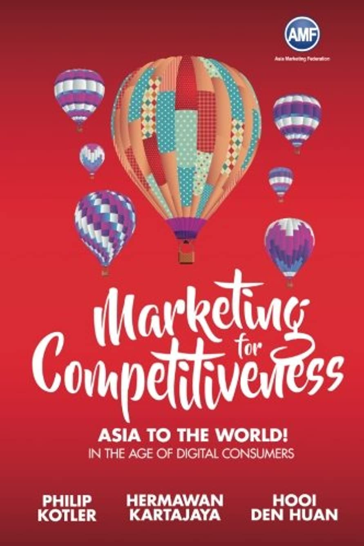 神話不機嫌そうな厚くするMarketing for Competitiveness: Asia to the World! In the Age of Digital Consumers