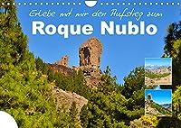 Erlebe mit mir den Aufstieg zum Roque Nublo (Wandkalender 2022 DIN A4 quer): Der Roque Nublo ist ein vulkanischer Monolith in zerkluefteter Landschaft (Monatskalender, 14 Seiten )