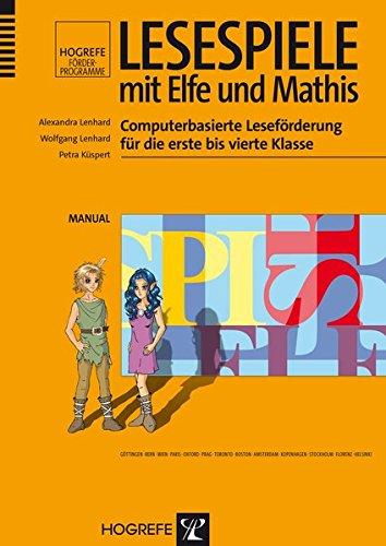 Lesespiele mit Elfe und Mathis: Computerbasierte Leseförderung für die erste bis vierte Klasse (Hogrefe Förderprogramme)
