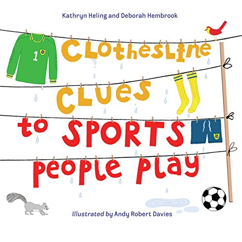 Compare Textbook Prices for Clothesline Clues to Sports People Play Illustrated Edition ISBN 9781580896030 by Heling, Kathryn,Hembrook, Deborah,Davies, Andy Robert