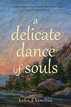 a delicate dance of souls by [Karen D Hamilton]