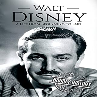 Walt Disney: A Life from Beginning to End                   By:                                                                                                                                 Hourly History                               Narrated by:                                                                                                                                 Al Henderson                      Length: 1 hr and 3 mins     Not rated yet     Overall 0.0