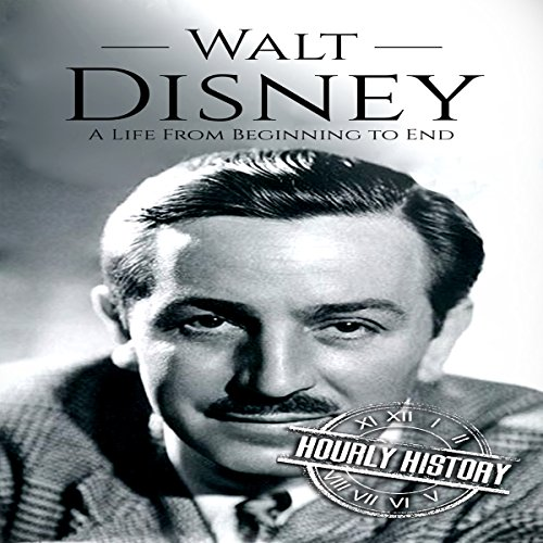 Walt Disney: A Life from Beginning to End audiobook cover art