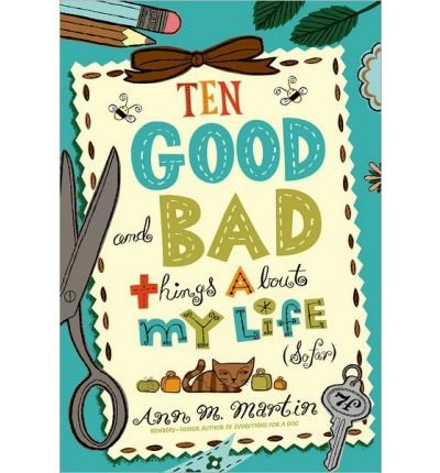 Ten Good And Bad Things About My Life So Far Author Ann M Martin Nov 2013