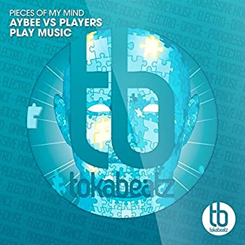 Pieces of My Mind (Aybee vs. Players Play Music)