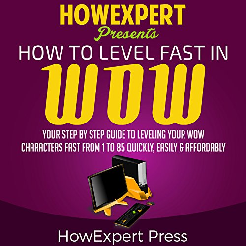 How to Level Fast in WoW     Your Step-by-Step Guide to Leveling Your WoW Characters Fast from 1 to 85 Quickly, Easily, & Affordably              De :                                                                                                                                 HowExpert Press                               Lu par :                                                                                                                                 RJ Bayley                      Durée : 2 h et 2 min     Pas de notations     Global 0,0