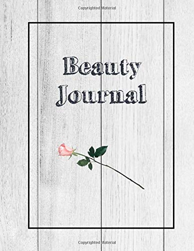 Beauty Journal: Daily Routine Tracker Skin Care, Makeup, Hair Products Inventory Review Product Notebook
