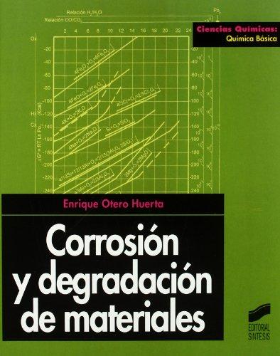 Corrosión y degradación de materiales: 4 (Ciencias químicas. Química básica)