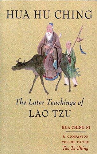Hua Hu Ching: The Later Teachings of Lao Tzu: The Later Teachings of Lao Tsu